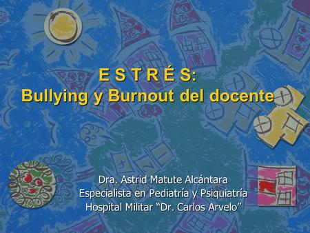 E S T R É S: Bullying y Burnout del docente