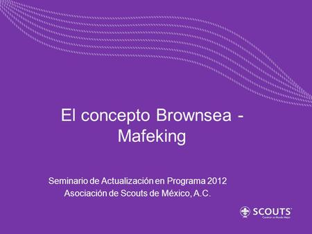 El concepto Brownsea - Mafeking