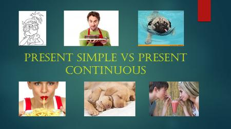 PRESENT SIMPLE VS PRESENT CONTINUOUS. Present simple AFFIRMATIVE SENTENCE SUBJECTVERBCOMPLEMENT I study for two hours every night. IStudyFor two hours.
