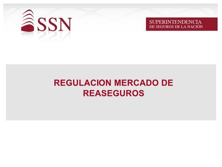 REGULACION MERCADO DE REASEGUROS. RESOLUCION SSN NRO. 35.615 FEBRERO 2011.