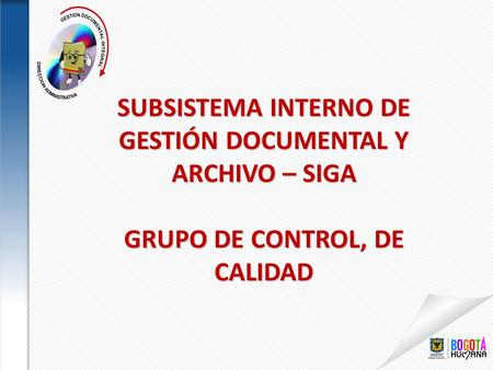 SUBSISTEMA INTERNO DE GESTIÓN DOCUMENTAL Y ARCHIVO – SIGA