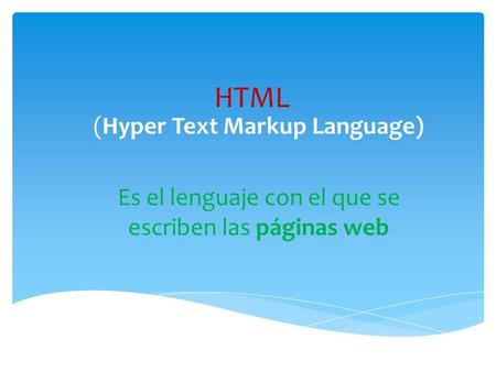 HTML (Hyper Text Markup Language)