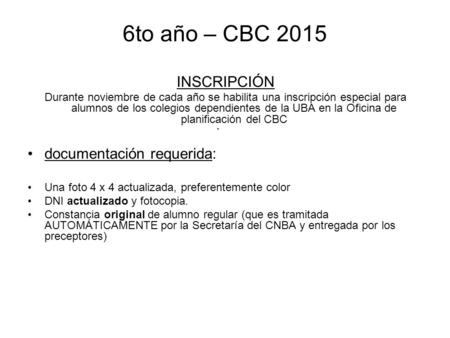 6to año – CBC 2015 INSCRIPCIÓN documentación requerida: