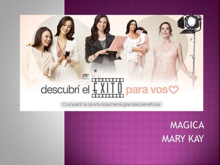 MAGICA MARY KAY.