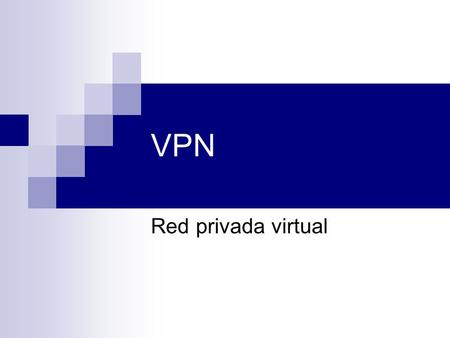 VPN Red privada virtual.