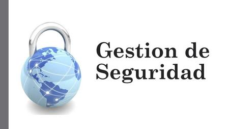 Gestion de Seguridad.
