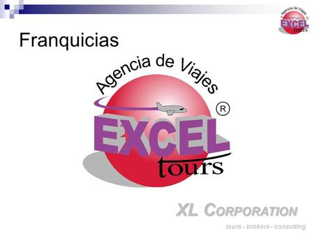 Franquicias XL C ORPORATION tours - brokers - consulting.