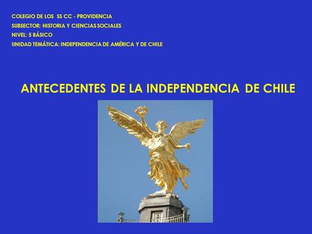 ANTECEDENTES DE LA INDEPENDENCIA DE CHILE