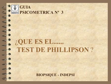 ¿QUE ES EL TEST DE PHILLIPSON ?