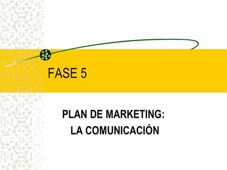 PLAN DE MARKETING: LA COMUNICACIÓN