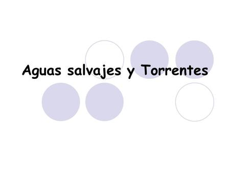 Aguas salvajes y Torrentes