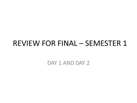 REVIEW FOR FINAL – SEMESTER 1 DAY 1 AND DAY 2. REPASO PARA EL EXAMEN FINAL – DAY 1 1.women 2.It is pleasing to them to travel 3.For this reason 4.They.