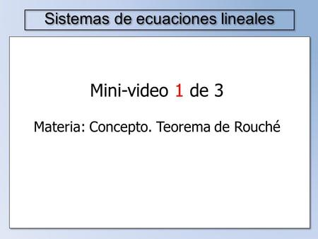 Mini-video 1 de 3 Sistemas de ecuaciones lineales