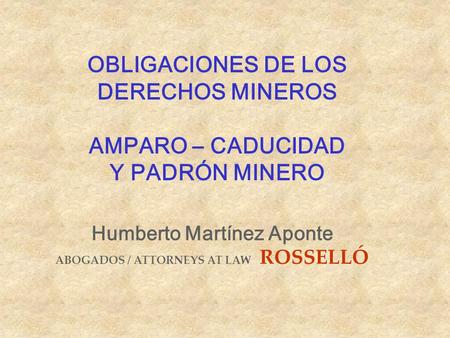 Humberto Martínez Aponte ABOGADOS / ATTORNEYS AT LAW ROSSELLÓ