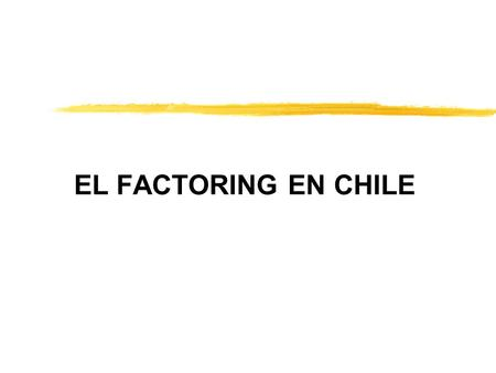 EL FACTORING EN CHILE.