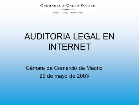 AUDITORIA LEGAL EN INTERNET Cámara de Comercio de Madrid 29 de mayo de 2003.