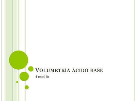 Volumetría ácido base 4 medio.