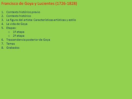 Francisco de Goya y Lucientes ( )