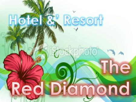 Hotel &' Resort The Red Diamond.