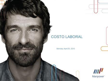 Monday, April 20, 2015 Presenter's Name COSTO LABORAL.