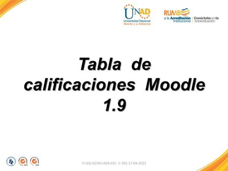 FI-GQ-GCMU-004-015 V. 001-17-04-2013 Tabla de calificaciones Moodle 1.9.