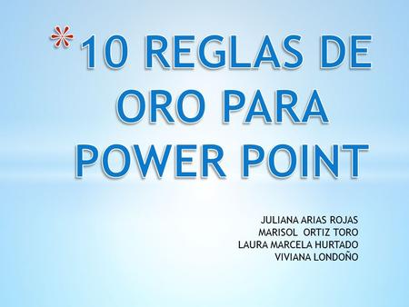 10 REGLAS DE ORO PARA POWER POINT