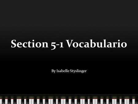 Section 5-1 Vocabulario By Isabelle Styslinger. leaf la hoja wild plant la planta silvestre jaguar el jaguar.