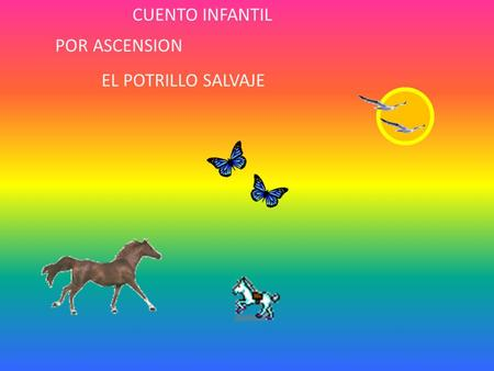 CUENTO INFANTIL POR ASCENSION EL POTRILLO SALVAJE.