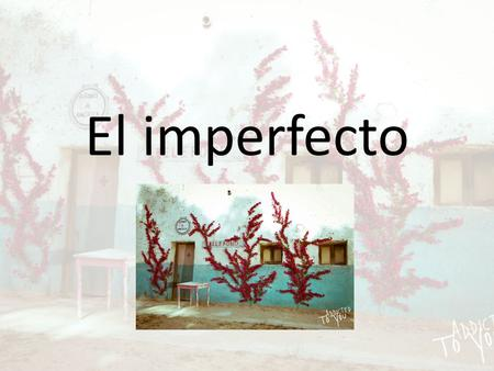 El imperfecto. Uses of the Imperfecto Past actions not seen as completed. Did not have a defined beginning and end. Used for descriptions and background.