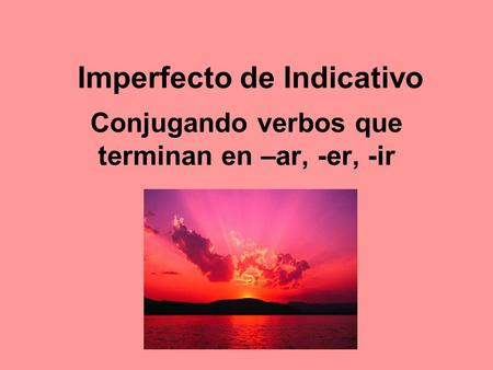 Imperfecto de Indicativo