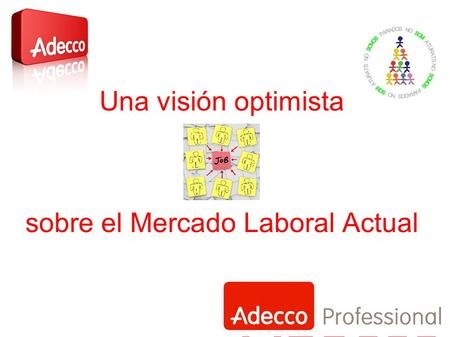 Una visión optimista sobre el Mercado Laboral Actual.