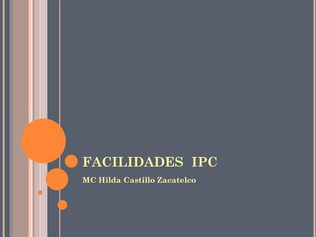 FACILIDADES IPC MC Hilda Castillo Zacatelco.