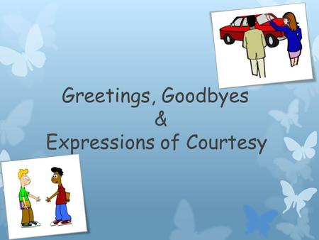 Greetings, Goodbyes & Expressions of Courtesy. Hagan ahora In Spanish, answer the following questions: (Please use complete sentences)  ¿Cómo te llamas?