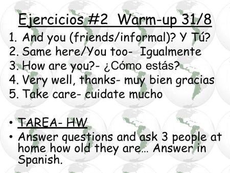 Ejercicios #2 Warm-up 31/8 And you (friends/informal)? Y Tú?