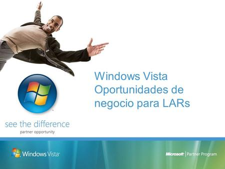 Windows Vista Oportunidades de negocio para LARs.