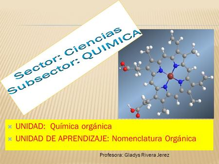 Sector: Ciencias Subsector: QUIMICA