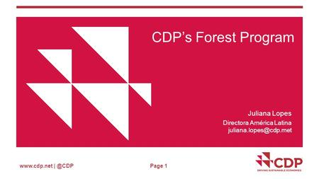Page 1 CDP's Forest Program Juliana Lopes Directora América Latina