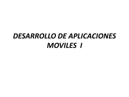 DESARROLLO DE APLICACIONES MOVILES I. Temas – CheckBox – Spinner.