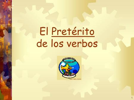 "1 El Pretérito de los verbos 2 I went to the store. I bought a shirt. I paid in cash. El Pretérito: is a past tense (""-ed"") talks about what happened."