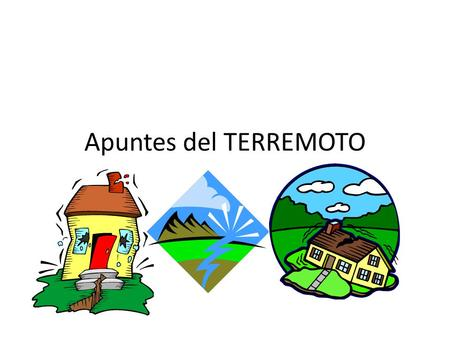 Apuntes del TERREMOTO. Preterite and Imperfect Preterite – Tener-to receive/to have (like a baby) Ella tuvo una carta ayer. – Estar-to arrive Estuvimos.