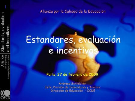 Alliance for improving the quality of education Standards, evaluation and incentives Estandares, evaluación e incentivos Alianza por la Calidad de la Educación.