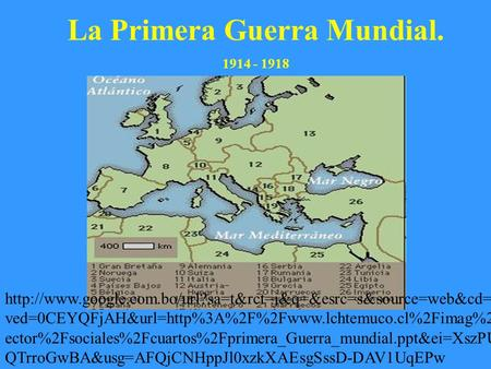 La Primera Guerra Mundial. 1914 - 1918  ved=0CEYQFjAH&url=http%3A%2F%2Fwww.lchtemuco.cl%2Fimag%2Falumsubs.
