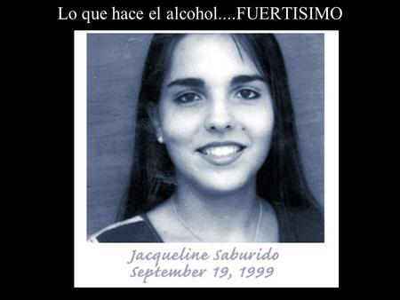 Lo que hace el alcohol....FUERTISIMO Ésta es ella con su padre, 1998. This is her and her Father, 1998. Questa è lei con suo padre 1998.