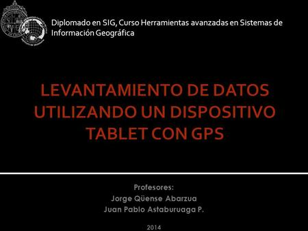 LEVANTAMIENTO DE DATOS UTILIZANDO UN DISPOSITIVO TABLET CON GPS