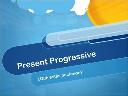 Present Progressive ¿Qué estás haciendo?. ¿Por qué usamos el presente progresivo? We use the present progressive to emphasize what is going on right now.
