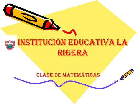 INSTITUCIÓN EDUCATIVA LA RIBERA