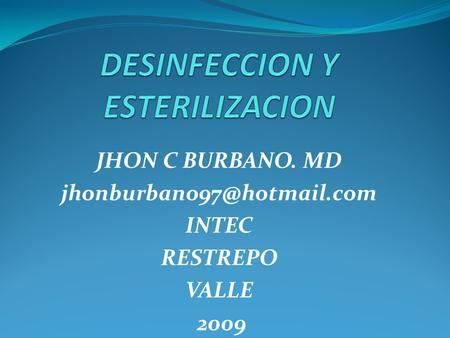 JHON C BURBANO. MD INTEC RESTREPO VALLE 2009.