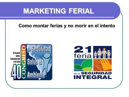 MARKETING FERIAL Como montar ferias y no morir en el intento.