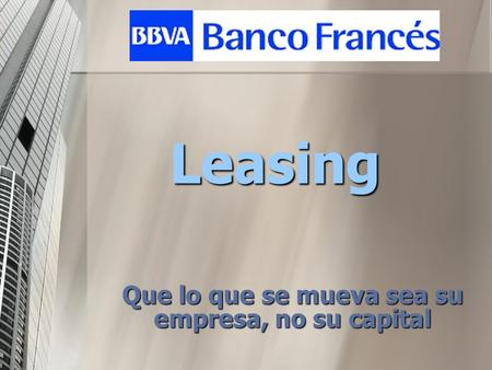 Leasing Que lo que se mueva sea su empresa, no su capital.