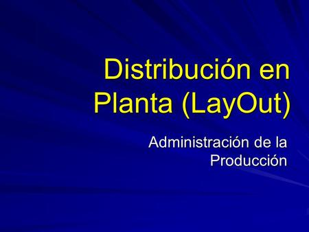Distribución en Planta (LayOut)
